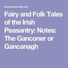 22 best origin of the fae gancanagh images on pinterest folklore fairy and folk tales of the irish peasantry notes the ganconer or gancanagh fandeluxe Image collections