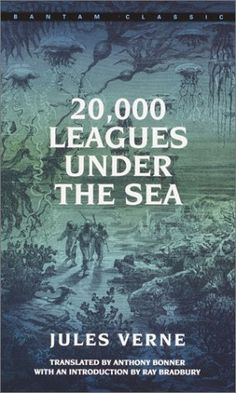 20,000 Leagues Under the Sea. A good story, but be prepared for A LOT of description about undersea flora and fauna (like pages at a time).