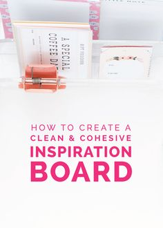 How+to+Create+a+Clean+&+Cohesive+Inspiration+Board+-+Elle+&+Company.jpeg