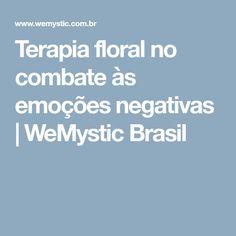 Terapia floral no combate às emoções negativas | WeMystic Brasil