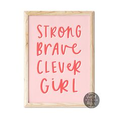 Strong Brave Clever Girl Print