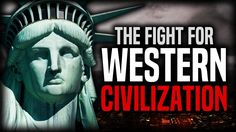 THE FIGHT FOR WESTERN CIVILIZATION | Stefan Molyneux from Freedomain Radio