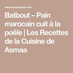 Batbout – Pain marocain cuit à la poêle | Les Recettes de la Cuisine de Asmaa Crepes, Brunch, Food And Drink, Gluten, Cooking Recipes, Vegan, Healthy, Desserts, Pains