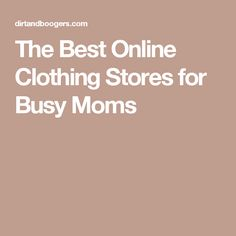 The Best Online Clothing Stores for Busy Moms