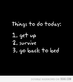 Funny pictures about List Of Things To Do Today. Oh, and cool pics about List Of Things To Do Today. Also, List Of Things To Do Today photos. Great Quotes, Quotes To Live By, Me Quotes, Funny Quotes, Inspirational Quotes, Funny Gifs, Things To Do Today, Nurse Humor, Way Of Life