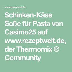 Schinken-Käse Soße für Pasta von Casimo25 auf www.rezeptwelt.de, der Thermomix ® Community