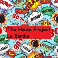 The House Project - La Bomba (Original Mix) by thehouseproject2 on SoundCloud