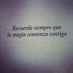 la magia siempre comienza contigo