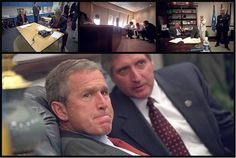 Ylh. vas: Presidentti luonnosteli ensimmäistä lausuntoaan kansalle jo ala-asteen tiloissa. Muut katsovat televisiota. Ylh. kesk: Bush kiidätettiin lentokoneeseensa, jossa hän katsoi tv-kuvaa iskuista. Ylh. oik: Bush lennätettiin ensimmäiseksi Louisianaan ilmavoimien tukikohtaan. Oikealla avustaja Karl Rove. Alhaalla: Bush ja henkilöstöpäällikkö Andrew Card seurasivat uutislähetystä ilmavoimien tukikohdassa.