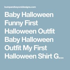 Baby Halloween Funny First Halloween Outfit Baby Halloween Outfit My First Halloween Shirt Ghost Shirt Baby Halloween Shirt 002