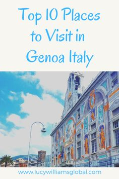 Top 10 Places to Visit in Genoa Italy - Lucy Williams Global Italy Travel Tips, Europe Travel Guide, Europe Destinations, Travel Hacks, Travel Ideas, Travel Inspiration, Genoa Italy, Lucy Williams, Best Of Italy