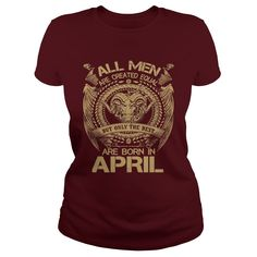The Best Are Born In April T Shirt #gift #ideas #Popular #Everything #Videos #Shop #Animals #pets #Architecture #Art #Cars #motorcycles #Celebrities #DIY #crafts #Design #Education #Entertainment #Food #drink #Gardening #Geek #Hair #beauty #Health #fitness #History #Holidays #events #Home decor #Humor #Illustrations #posters #Kids #parenting #Men #Outdoors #Photography #Products #Quotes #Science #nature #Sports #Tattoos #Technology #Travel #Weddings #Women