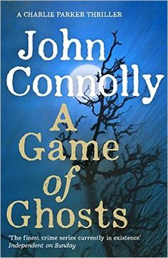 A Game of Ghosts: A Charlie Parker Thriller: 15. From the No. 1 Bestselling Author of A Time of Torment: Amazon.co.uk: John Connolly nop.
