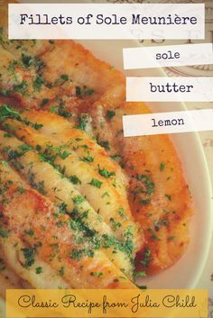 Julia Child's classic recipe for Fillets of Sole Meuniere | theculinarytravelguide.com