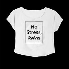 Crop Top No Stress Relax. Buy 1 Get 1 Free Tumblr Crop Tee as seen on Etsy, Polyvore, Instagram and Forever 21. #tumblr #cropshirts #croptops #croptee #summer #teenage #polyvore #etsy #grunge #hipster #vintage #retro #funny #boho #bohemian