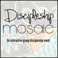 Discipleship Mosaic {Interactive Group Prayer Event}    MissionalWomen.com