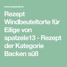 Rezept Windbeuteltorte für Eilige von spatzele13 - Rezept der Kategorie Backen süß