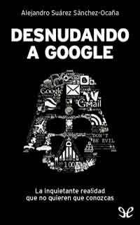 Autor:Alejandro Suarez Sánchez Ocaña. Año:2012. Categoría:Tecnología. Formato:PDF+ EPUB. Sinopsis:Sergey Brin y Larry Page, dos ingenieros informátic