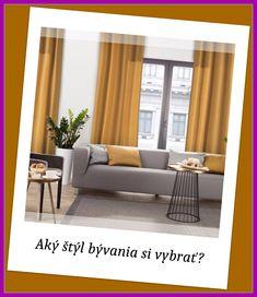 Aký štýl bývania si vybrať? Dočítate sa v článku...  #clanok#styl#byvania#zavesy Divider, Curtains, Room, Furniture, Home Decor, Bedroom, Blinds, Decoration Home, Room Decor