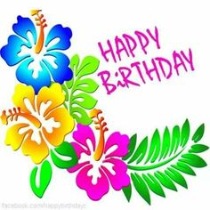 happy birthday in hawaiian Funny Happy Birthday Pictures, Happy Birthday Wallpaper, Happy Birthday Celebration, Happy Birthday Flower, Happy Birthday Greetings, Birthday Fun, Birthday Quotes, Birthday Gifs, Birthday Cards