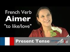 Aimer (to like/love) - Present Tense (French verbs conjugated by Learn French With Alexa) - YouTube
