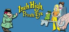 Google Image Result for http://www.retroland.com/wp-content/uploads/2012/08/Inch-High-Private-Eye.jpg