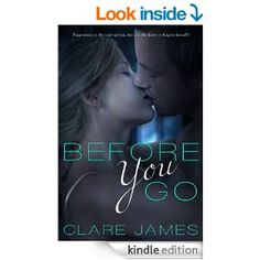 Before You Go (Impossible Love Series #1) - Kindle edition by Clare James. Literature & Fiction Kindle eBooks @ Amazon.com.