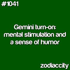 - Gemini turn-on: mental stimulation and a sense of humor Gemini Quotes, Zodiac Signs Gemini, My Zodiac Sign, Zodiac Facts, Zodiac City, Gemini Love, Gemini Woman, Gemini And Cancer, Taurus And Gemini