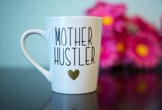 Mother Hustler Coffee Mug Funny Coffee Mug by CandidCrazyCreations