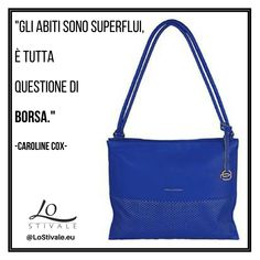 """""""Gli #abiti sono superflui, è tutta questione di #borsa."""" -Caroline Cox  Per Info: ✉ info@lostivale.eu https://lostivale.eu/ #LoStivale #Style #Gioiello #Gioielli #Fashion #Articoli da #Regalo #Oro #Argento #Montblanc #Jewel #Jewels #Jewellery #Jewelry #Regali #Gift #Gifts #Borse #Bag #Bags #Handbag #Blue #Unique #Purse"""
