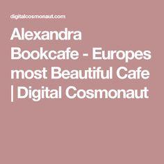 Alexandra Bookcafe - Europes most Beautiful Cafe | Digital Cosmonaut