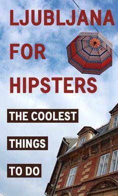 Ljubljana for hipsters - inc craft beer tour, flea markets and art galleries (and street art: http://travelsofadam.com/2014/07/ljubljana-photos-street-art/)