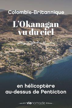 Découvrez la vallée de l'Okanagan vue du ciel, son train à vapeur et ses petits délices viticoloes! En Colombie-Britannique - Voyage au Canada