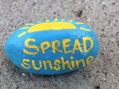 Spread sunshine. Hand painted rock by Caroline. The Kindness Rocks Project