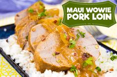 The Starving Chef | This Maui Wowie pork loin will get you high on flavor!