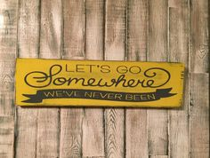 Let's Go Somewhere We've Never Been by WhimsEchols on Etsy