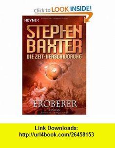 Die Zeit-Verschw�rung 2 Eroberer (9783453523005) Stephen Baxter , ISBN-10: 3453523008  , ISBN-13: 978-3453523005 ,  , tutorials , pdf , ebook , torrent , downloads , rapidshare , filesonic , hotfile , megaupload , fileserve