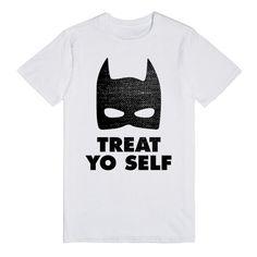 Treat Yo Self With Batman