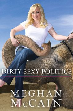"Read ""Dirty Sexy Politics"" by Meghan McCain available from Rakuten Kobo. Meghan McCain came to prominence as the straight-talking, progressive daughter of the 2008 Republican presidential candi. Books To Read, My Books, Meghan Mccain, Water For Elephants, Speed Reading, The Daily Beast, Book Nooks, Bibliophile"