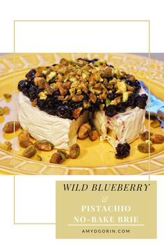 Wild Blueberry & Pistachio No-Bake Brie - From appetizer, to snack, to dessert, this sweet and cheesy recipe is great for any occasion!