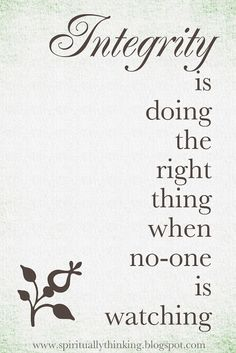 integrity is doing the right thing when no-one is looking | To order this print or to see it in other designs, click HERE