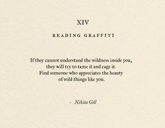 """Find someone who appreciates the beauty of wild things like you"" -Nikita Gill"