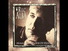 Holes in the Floor of Heaven - Ric Alba
