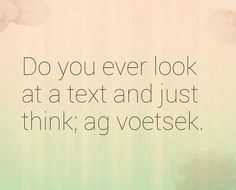 voetsek African Quotes, Afrikaanse Quotes, Crazy Quotes, Crazy Sayings, Just For Laughs, The Funny, South Africa, Quotations, Funny Jokes