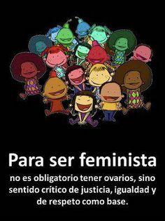 Para ser feministas se necesita sentido común y de igualdad.