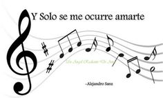 Y Solo se me ocurre amarte -Alejandro Sanz Un Angel Radiante De Amor - Comunidad - Google+
