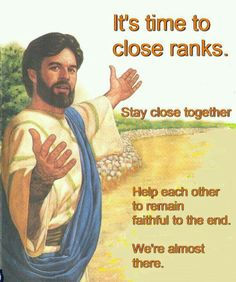 It's time to close ranks. Stay close together.