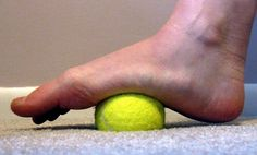 Massage Your Feet With a Tennis Ball: I honestly do this everyday its the best!