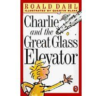 """Charlie and the Great Glass Elevator"" by Roald Dahl"