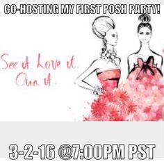 Co-Hosting my First Posh Party! I can't wait to co-host March 2, 2016 @7:00pm PST! I'm so excited! Please comment if you would like me to check out your closet. Posh compliant closets only, and always looking to highlight items in new closets!! Other